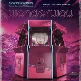 SVNIIVAN FEAT. SUNNIE WILLIAMS - WONDERWALL